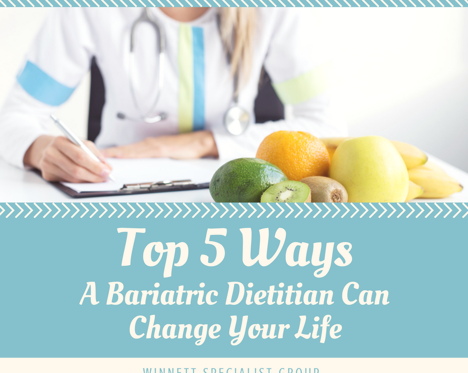5 ways a bariatric dietitian can change your life