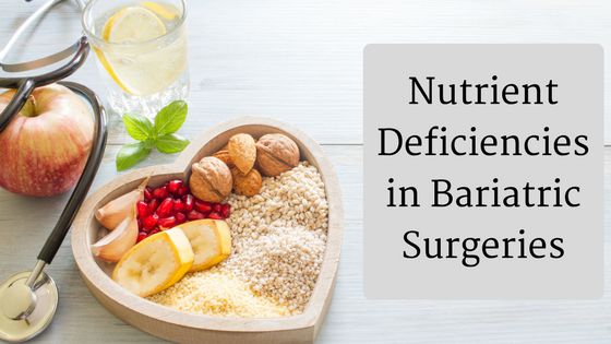 Nutrient Deficiencies in Bariatric Surgeries